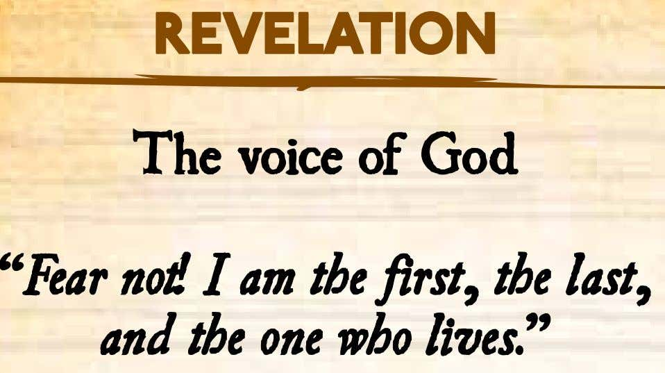"Revelation The voice of God ""Fear not! I am the first, the last, and the"