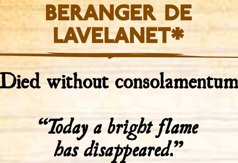 "Beranger de Lavelanet* Died without consolamentum ""Today a bright flame has disappeared."""