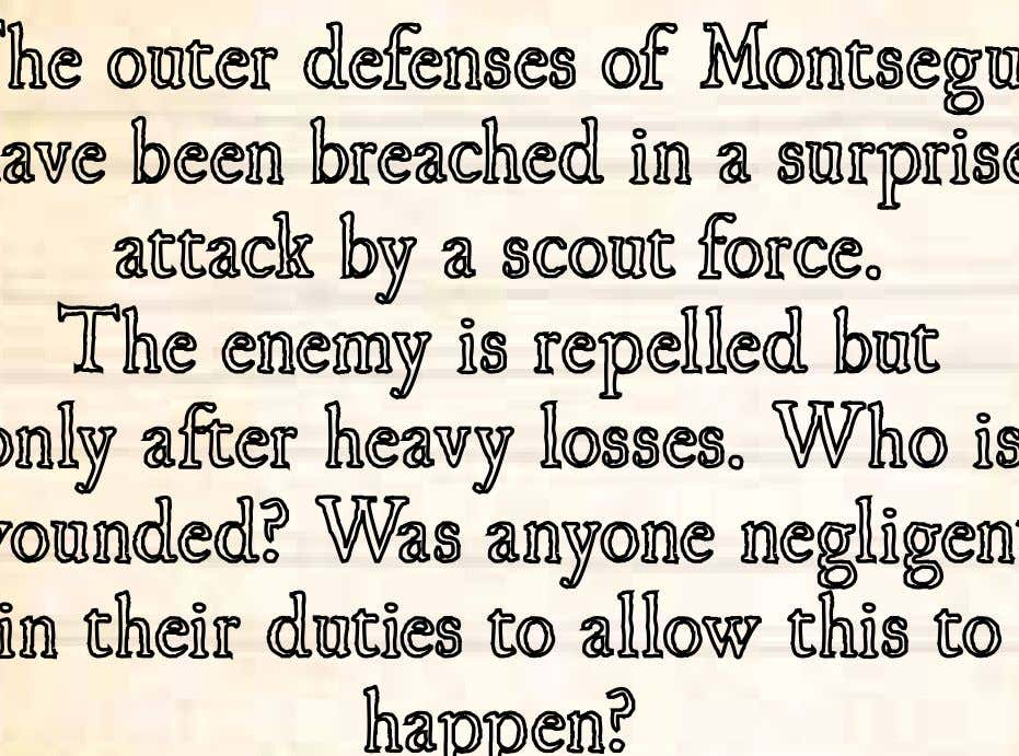 Imbert de Salles* Sleeping guard The outer defenses of Montsegur have been breached in a surprise