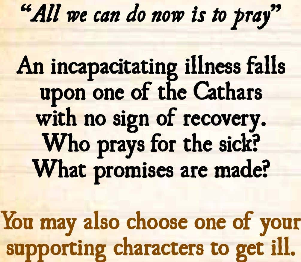 """All we can do now is to pray"" An incapacitating illness falls upon one of"