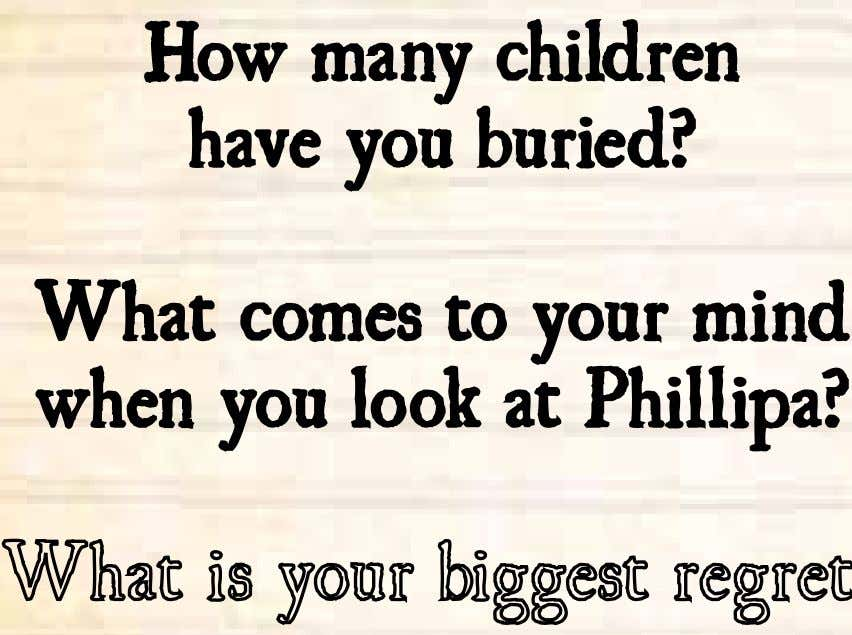 How many children have you buried? What comes to your mind when you look at