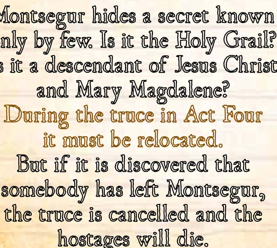 "The secret of Montsegur ""This is the blood of Christ…"" Montsegur hides a secret known only"