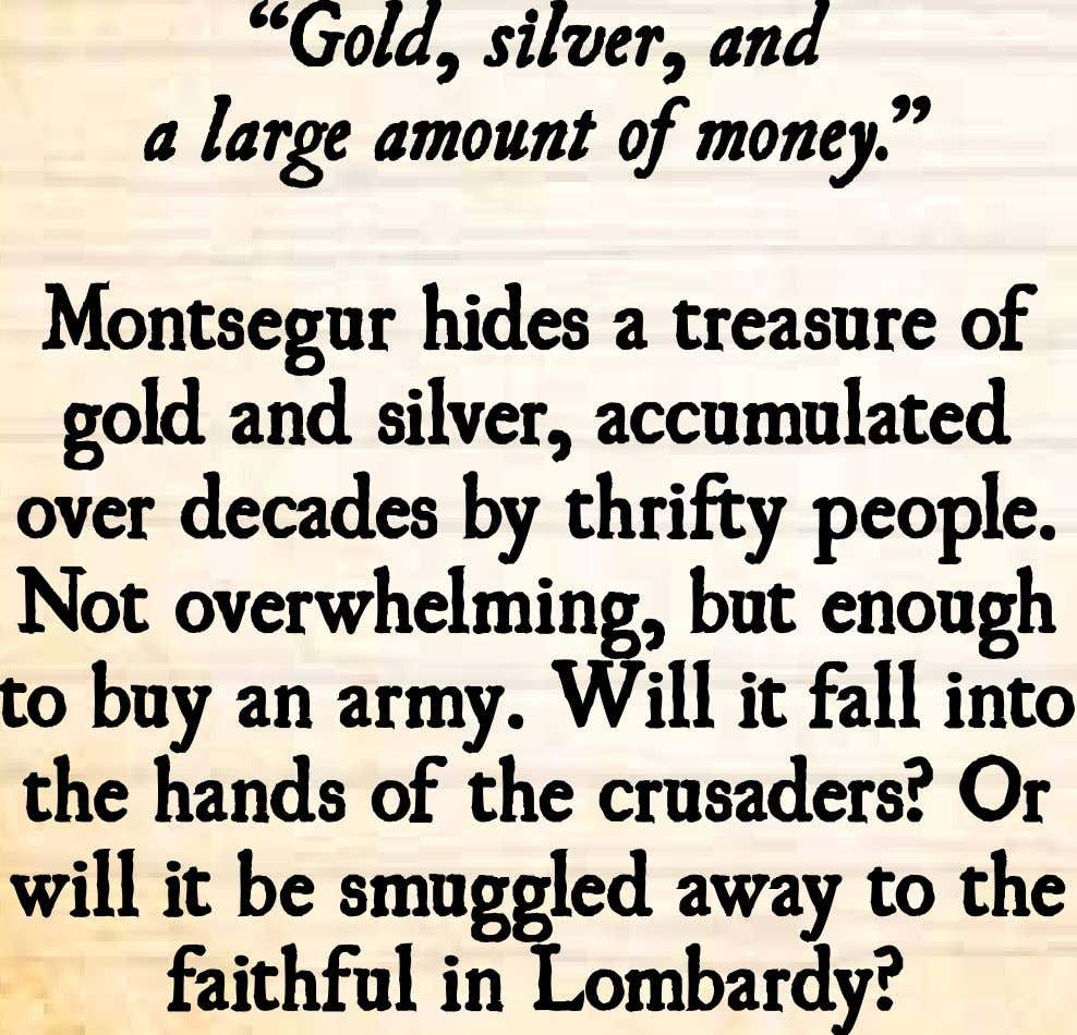 """Gold, silver, and a large amount of money."" Montsegur hides a treasure of gold and"