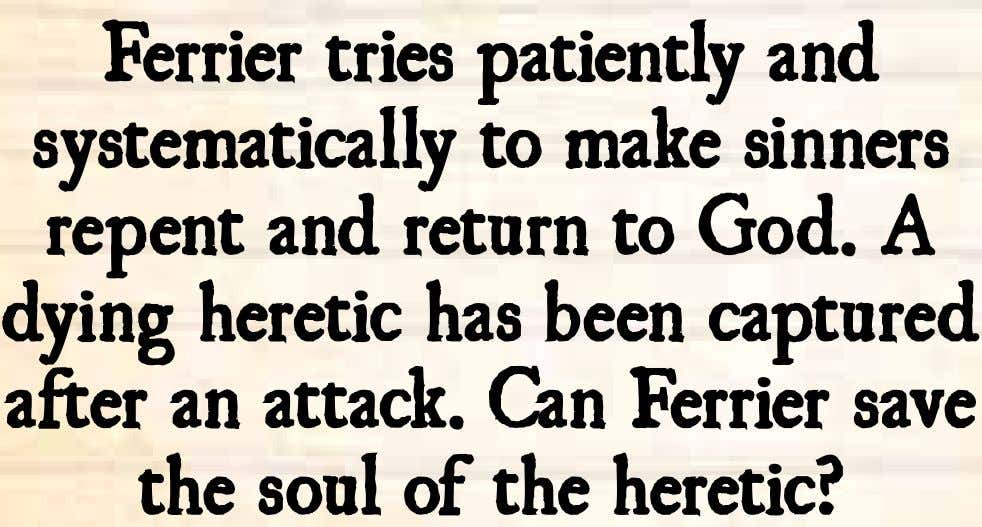 Ferrier tries patiently and systematically to make sinners repent and return to God. A dying