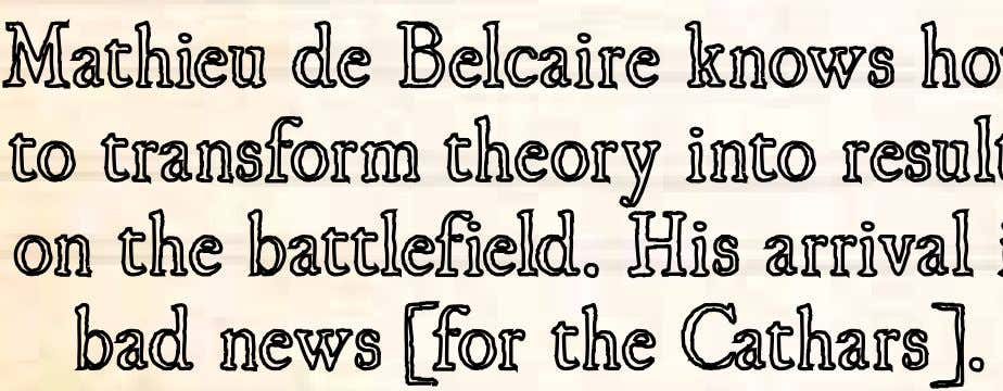 "can bombard the outer defenses and force a withdrawal."" Mathieu de Belcaire knows how to transform"