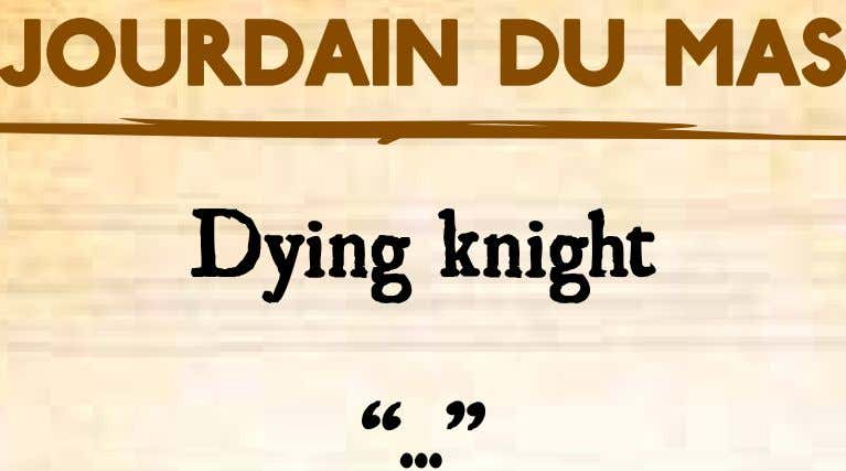 "Jourdain du Mas Dying knight "" """