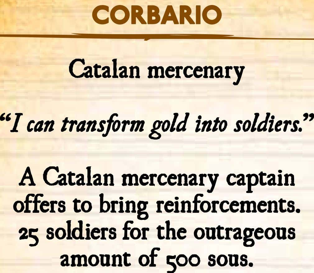 "Corbario Catalan mercenary ""I can transform gold into soldiers."" A Catalan mercenary captain offers to"