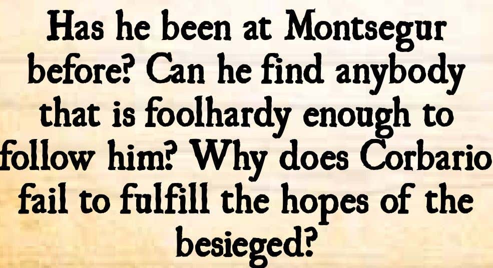 Has he been at Montsegur before? Can he find anybody that is foolhardy enough to