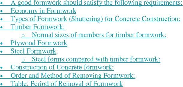  A good formwork should satisfy the following requirements:   Economy in Formwork Types of