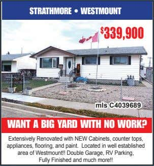 STRATHMORE • WESTMOUNT $ 339,900 mls C4039689 WANT A BIG YARD WITH NO WORK? Extensively