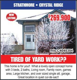 STRATHMORE • CRYSTAL RIDGE NEW $ 269,900 LISTING mls C4045354 TIRED OF YARD WORK?? This