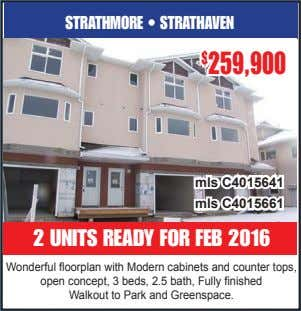 STRATHMORE • STRATHAVEN $ 259,900 mls C4015641 mls C4015661 2 UNITS READY FOR FEB 2016