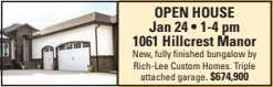 OPEN HOUSE Jan 24 • 1-4 pm 1061 Hillcrest Manor New, fully finished bungalow by