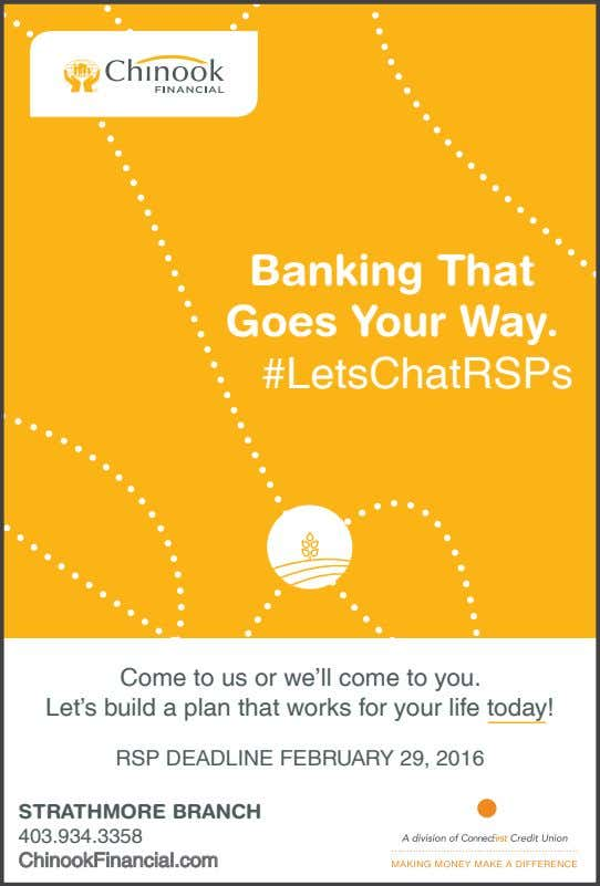 Banking That Goes Your Way. #LetsChatRSPs RSP DEADLINE FEBRUARY 29, 2016 Come to us or