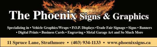 The Phoenix Signs & Graphics Specializing in • Vehicle Graphics/Wraps • P.O.P. Displays •Trade Fair
