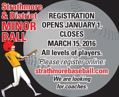 Strathmore & District REGISTRATION MINOR OPENS JANUARY 1, CLOSES BALL MARCH 15, 2016 All levels