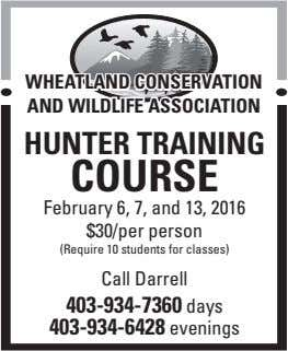 WHEATLAND CONSERVATION AND WILDLIFE ASSOCIATION HUNTER TRAINING COURSE February 6, 7, and 13, 2016 $30/per