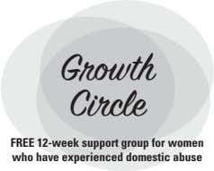 Growth Circle FREE 12-week support group for women who have experienced domestic abuse