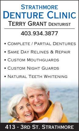 Strathmore Denture Clinic Terry Grant Denturist 403.934.3877 • Complete / Partial Dentures • Same Day