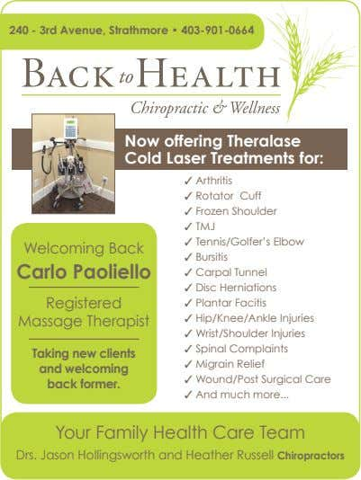 240 - 3rd Avenue, Strathmore • 403-901-0664 Now offering Theralase Cold Laser Treatments for: ✓