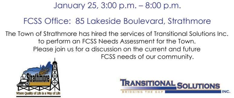 January 25, 3:00 p.m. – 8:00 p.m. FCSS Office: 85 Lakeside Boulevard, Strathmore The Town