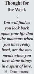 Thought for the Week ~ You will find as you look back upon your life