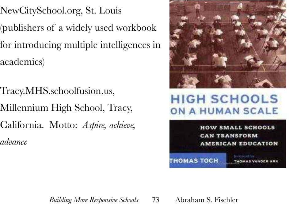 NewCitySchool.org, St. Louis (publishers of a widely used workbook for introducing multiple intelligences in academics) Tracy.MHS.schoolfusion.us,