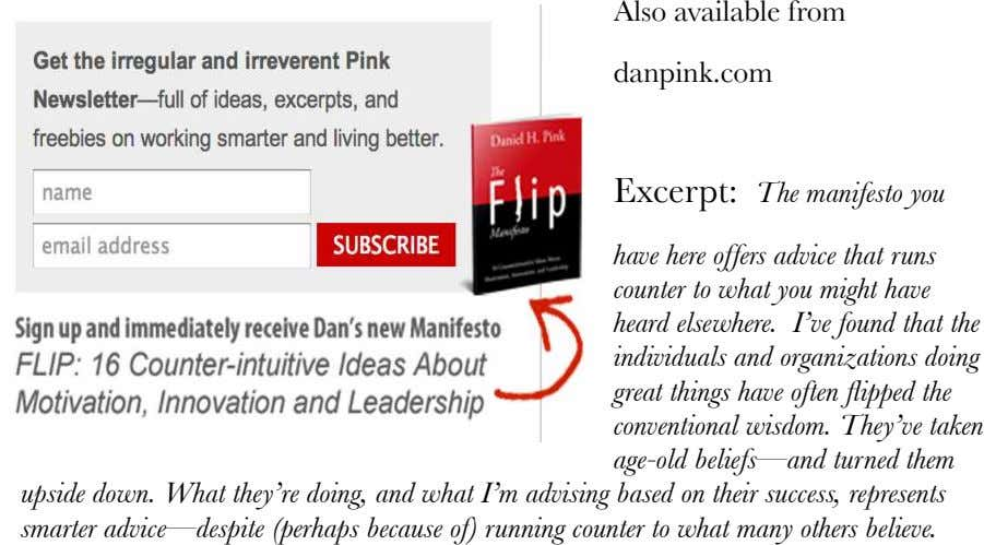 Also available from danpink.com Excerpt: The manifesto you have here offers advice that runs counter to