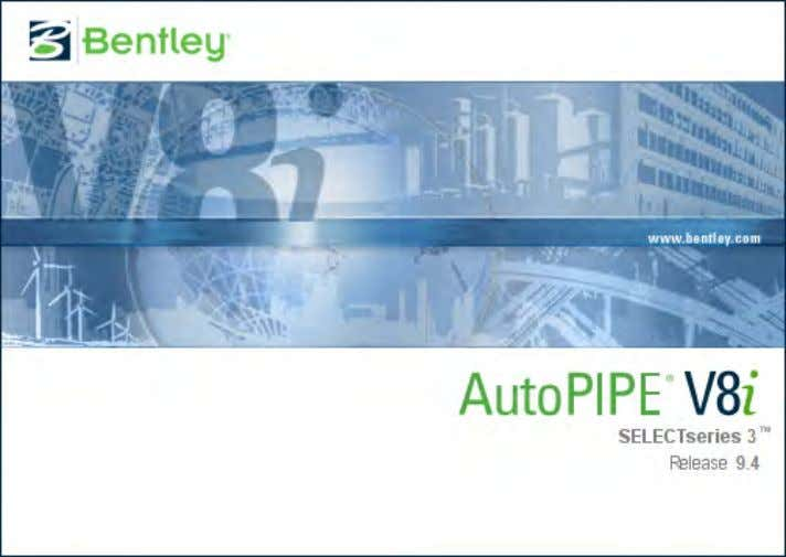 Summary… • New AutoPIPE V8 i SELECTseries3 (v9.4.0.x) • Release date, October 2011 © 2011 Bentley