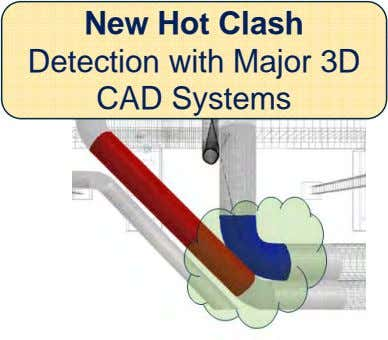 New Hot Clash Detection with Major 3D CAD Systems