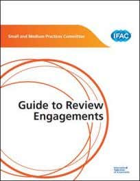 Control for SMPs Guide to Using ISAs in the Audits of SMEs Guide to Review Engagements