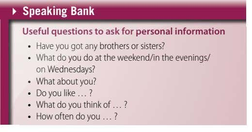 Speaking bank Useful questions to ask for personal information • Have you got any brothers