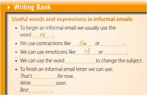Writing bank Useful words and expressions in informal emails • To begin an informal email