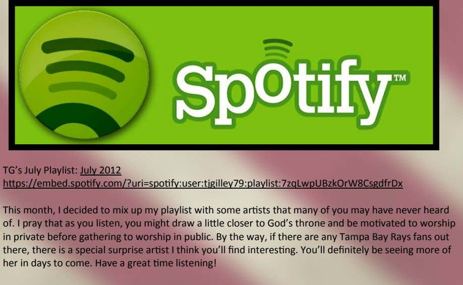 TG's July Playlist: July 2012 https://embed.spotify.com/?uri=spotify:user:tjgilley79:playlist:7zqLwpUBzkOrW8CsgdfrDx
