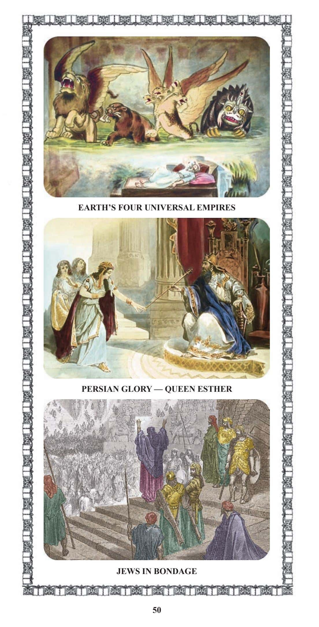 EARTH'S FOUR UNIVERSAL EMPIRES PERSIAN GLORY — QUEEN ESTHER JEWS IN BONDAGE 50