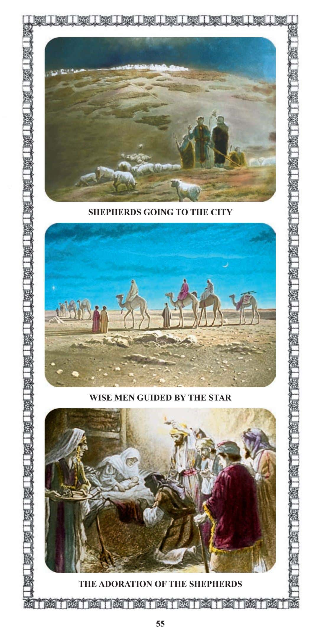 SHEPHERDS GOING TO THE CITY WISE MEN GUIDED BY THE STAR THE ADORATION OF THE
