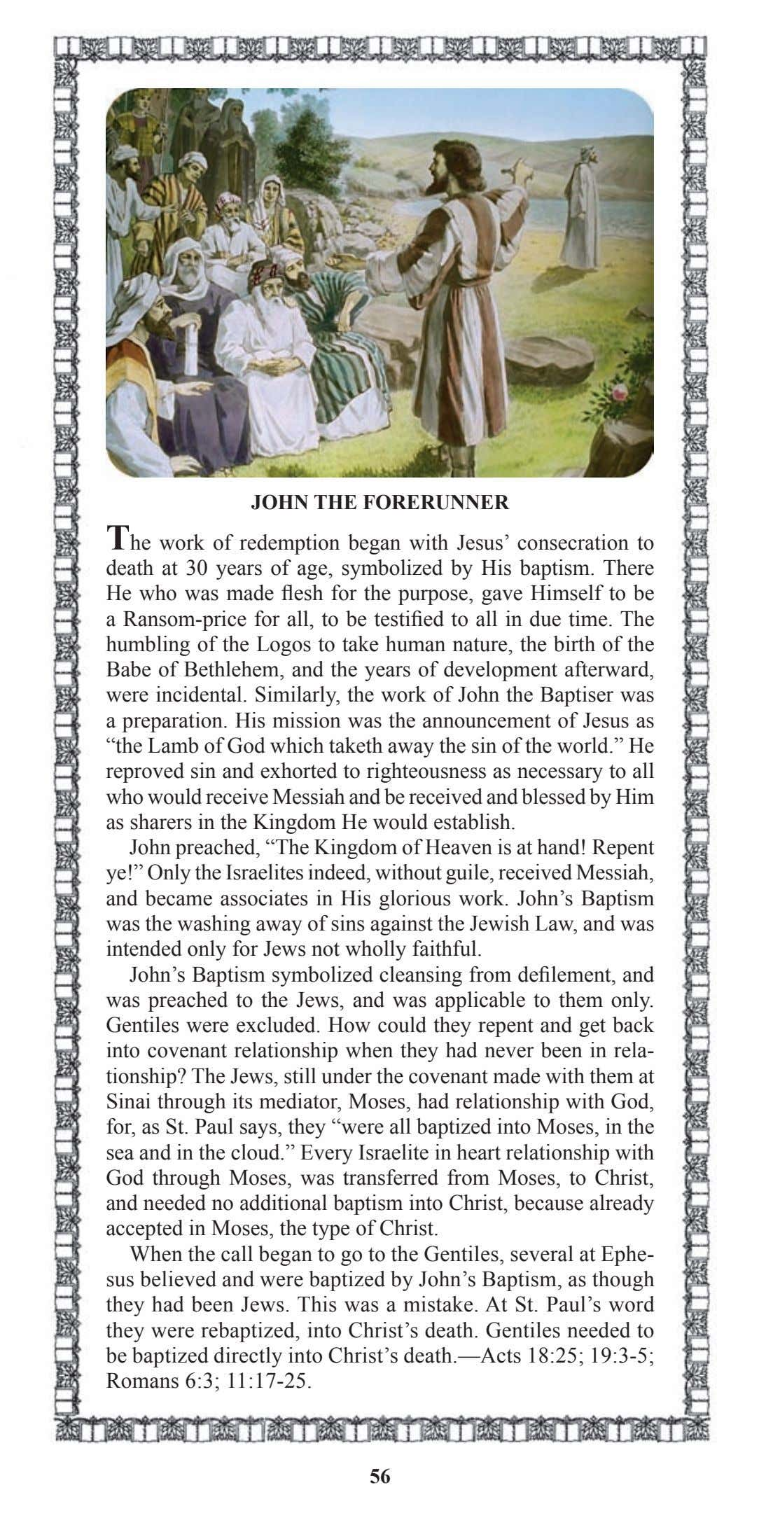JOHN THE FORERUNNER The work of redemption began with Jesus' consecration to death at 30