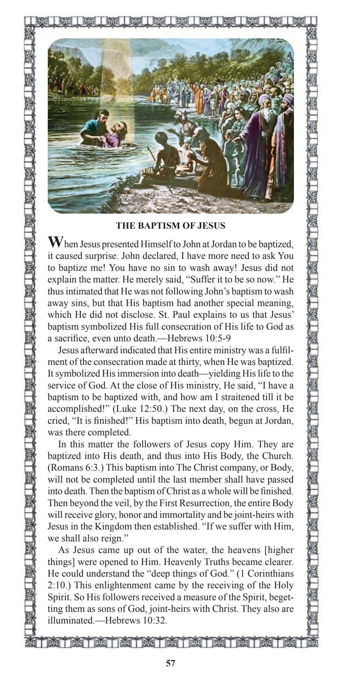 THE BAPTISM OF JESUS When Jesus presented Himself to John at Jordan to be baptized,