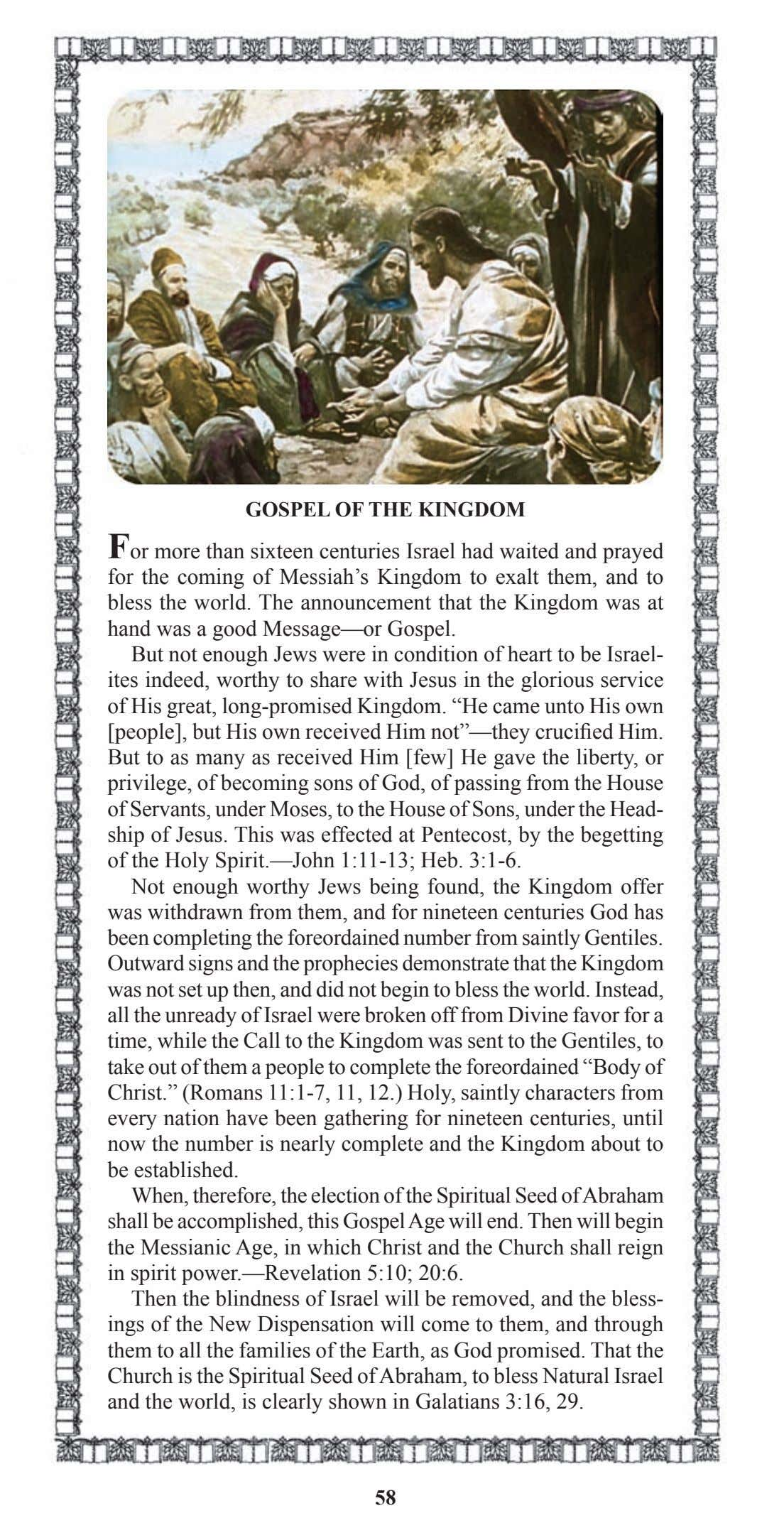 GOSPEL OF THE KINGDOM For more than sixteen centuries Israel had waited and prayed for