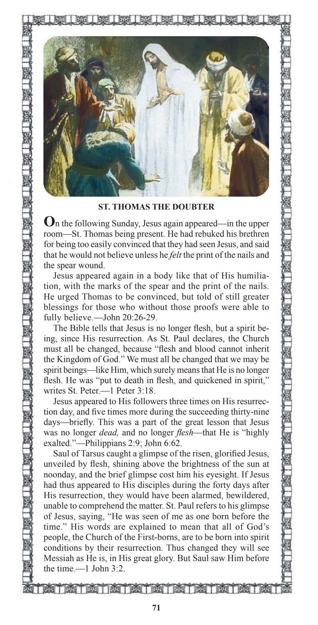 ST. THOMAS THE DOUBTER On the following Sunday, Jesus again appeared—in the upper room—St. Thomas