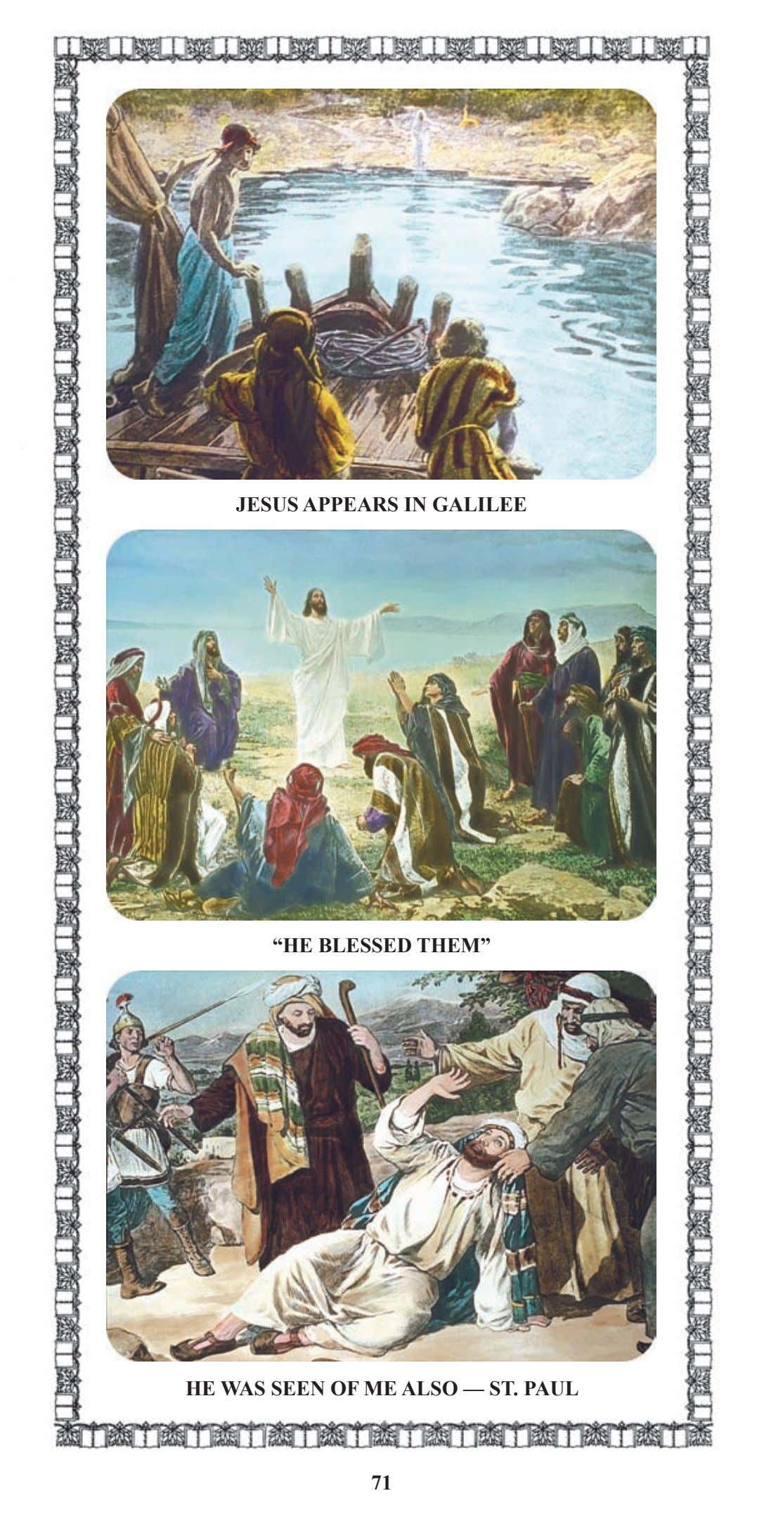 "JESUS APPEARS IN GALILEE ""HE BLESSED THEM"" HE WAS SEEN OF ME ALSO — ST."