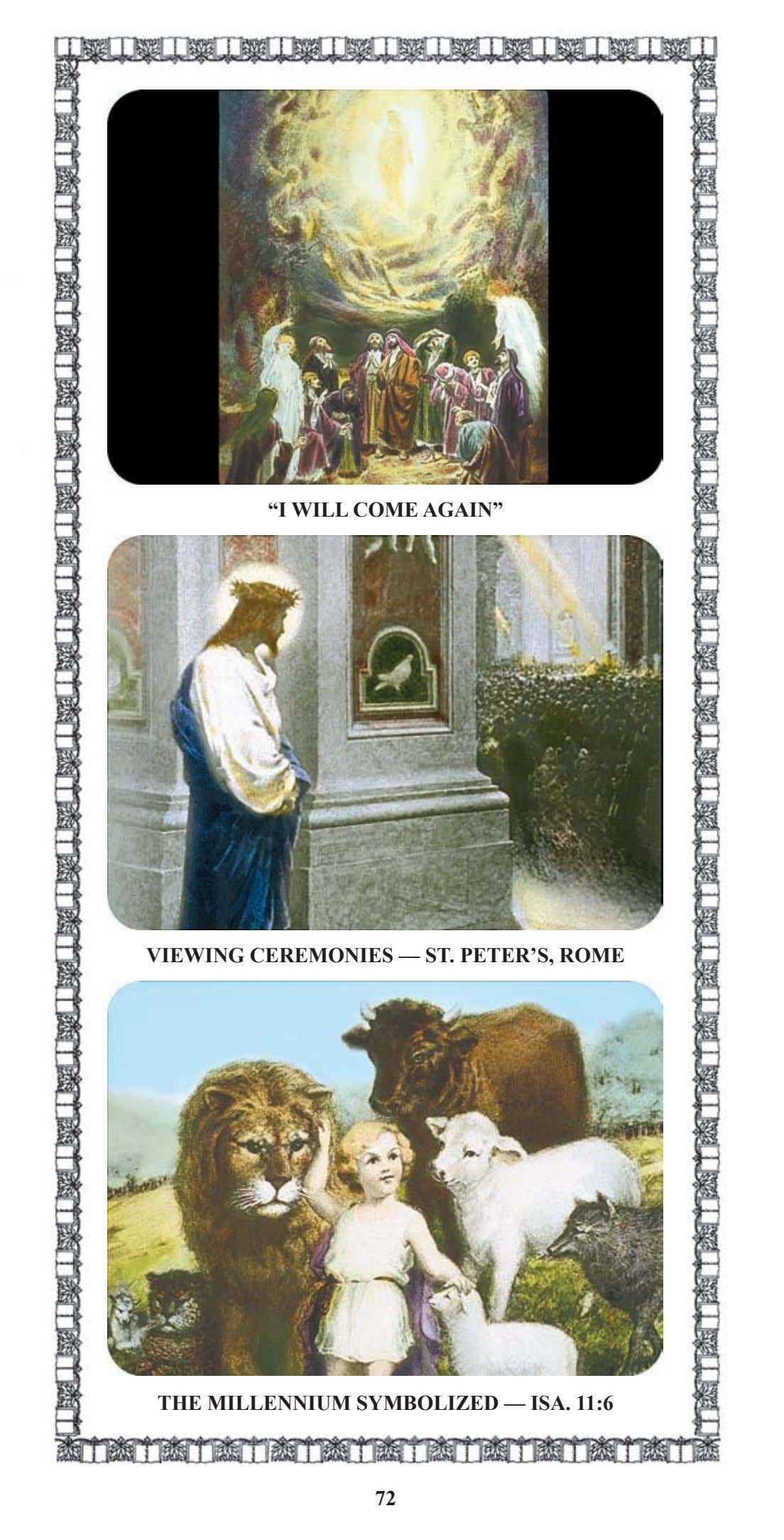 """I WILL COME AGAIN"" VIEWING CEREMONIES — ST. PETER'S, ROME THE MILLENNIUM SYMBOLIZED — ISA."
