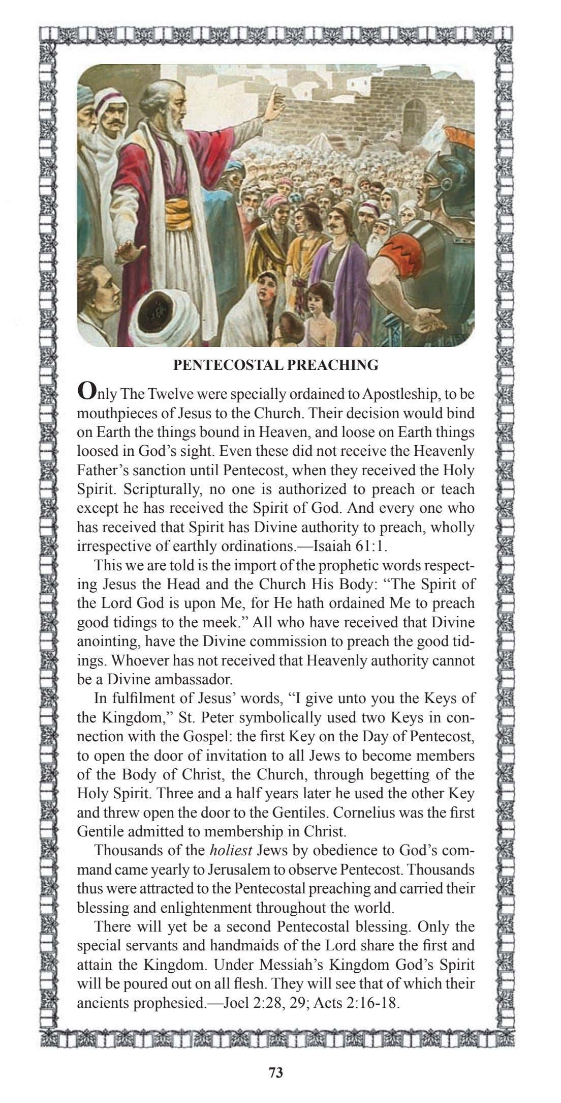 PENTECOSTAL PREACHING Only The Twelve were specially ordained to Apostleship, to be mouthpieces of Jesus