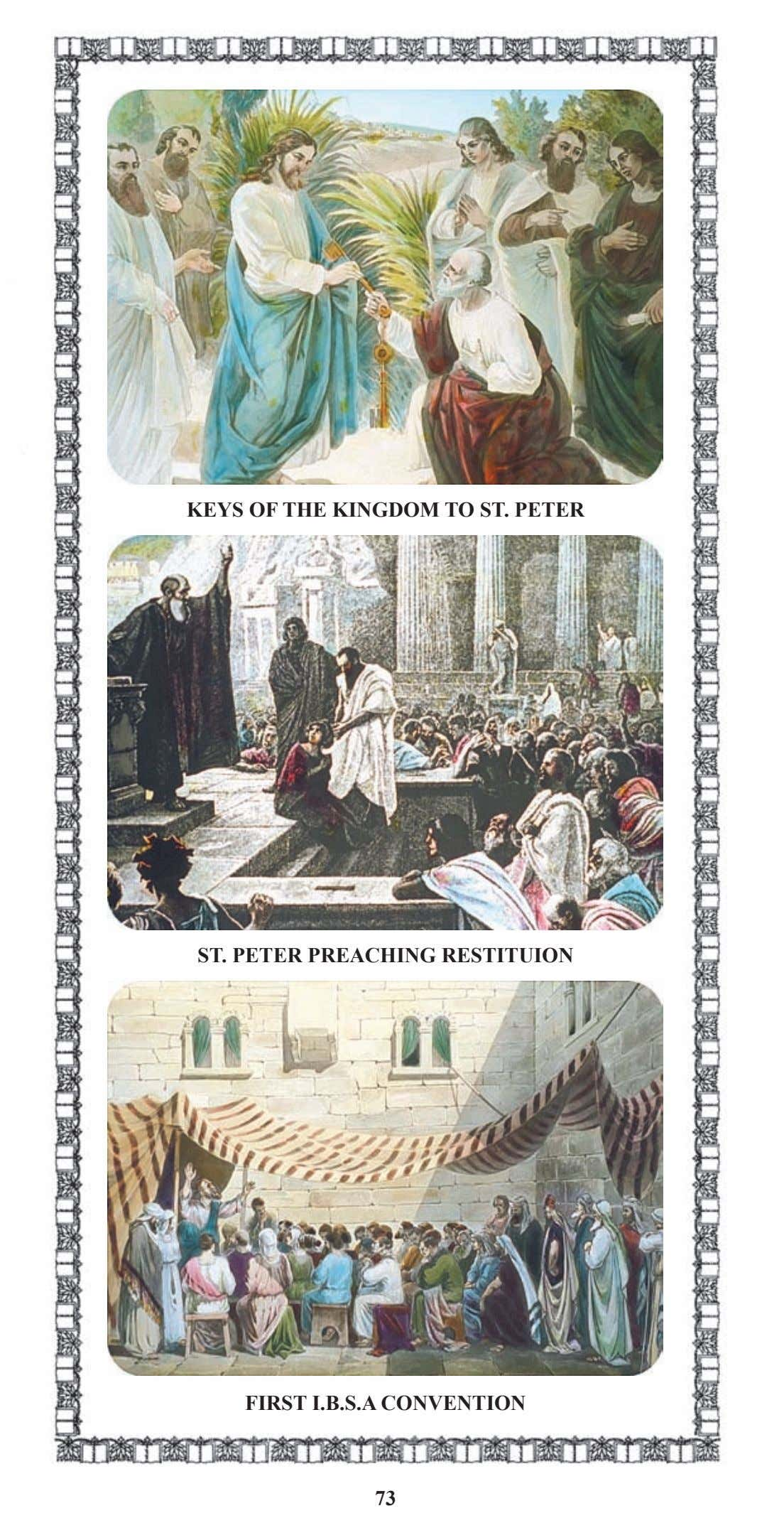 KEYS OF THE KINGDOM TO ST. PETER ST. PETER PREACHING RESTITUION FIRST I.B.S.A CONVENTION 73