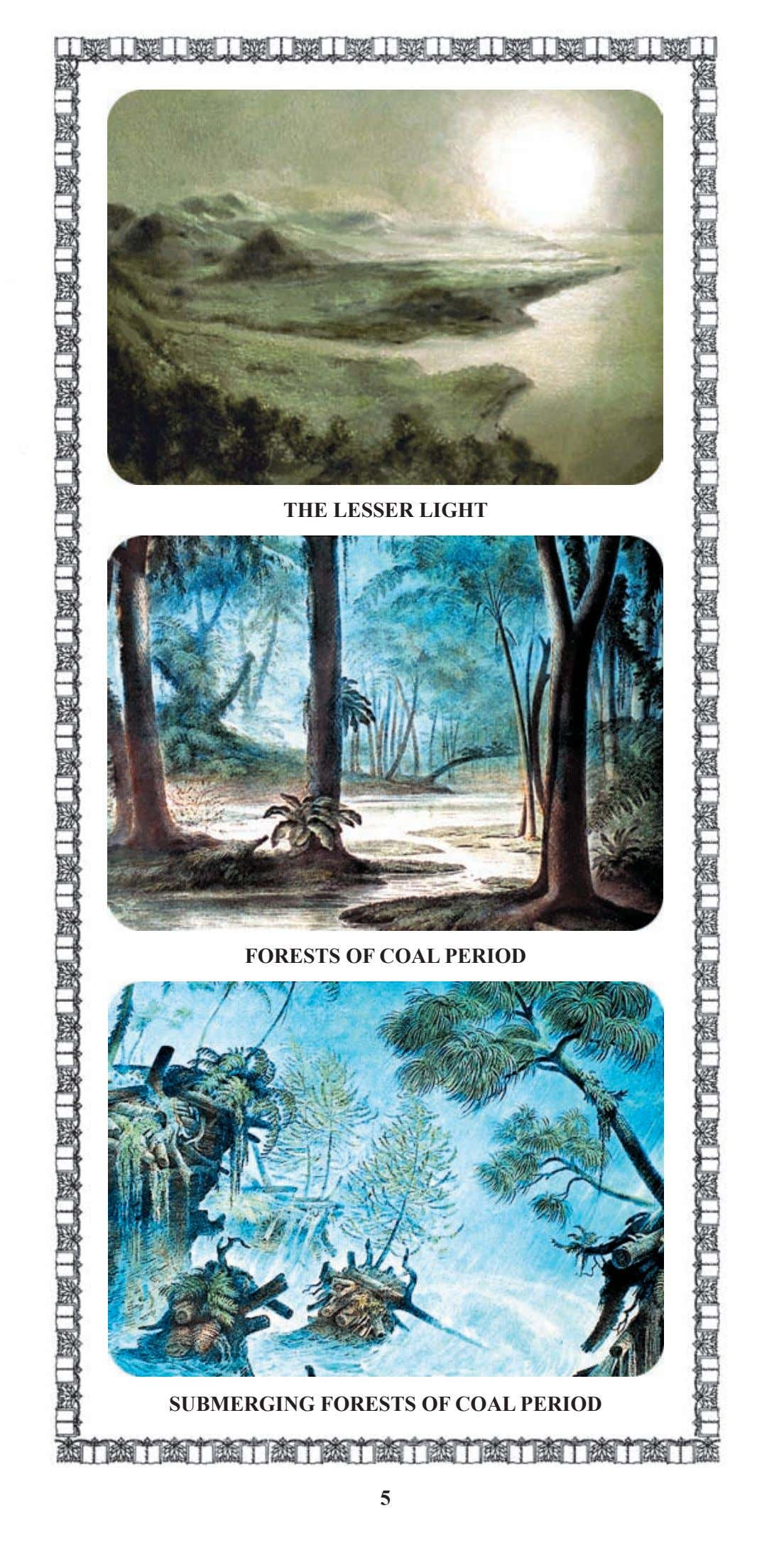 THE LESSER LIGHT FORESTS OF COAL PERIOD SUBMERGING FORESTS OF COAL PERIOD 5
