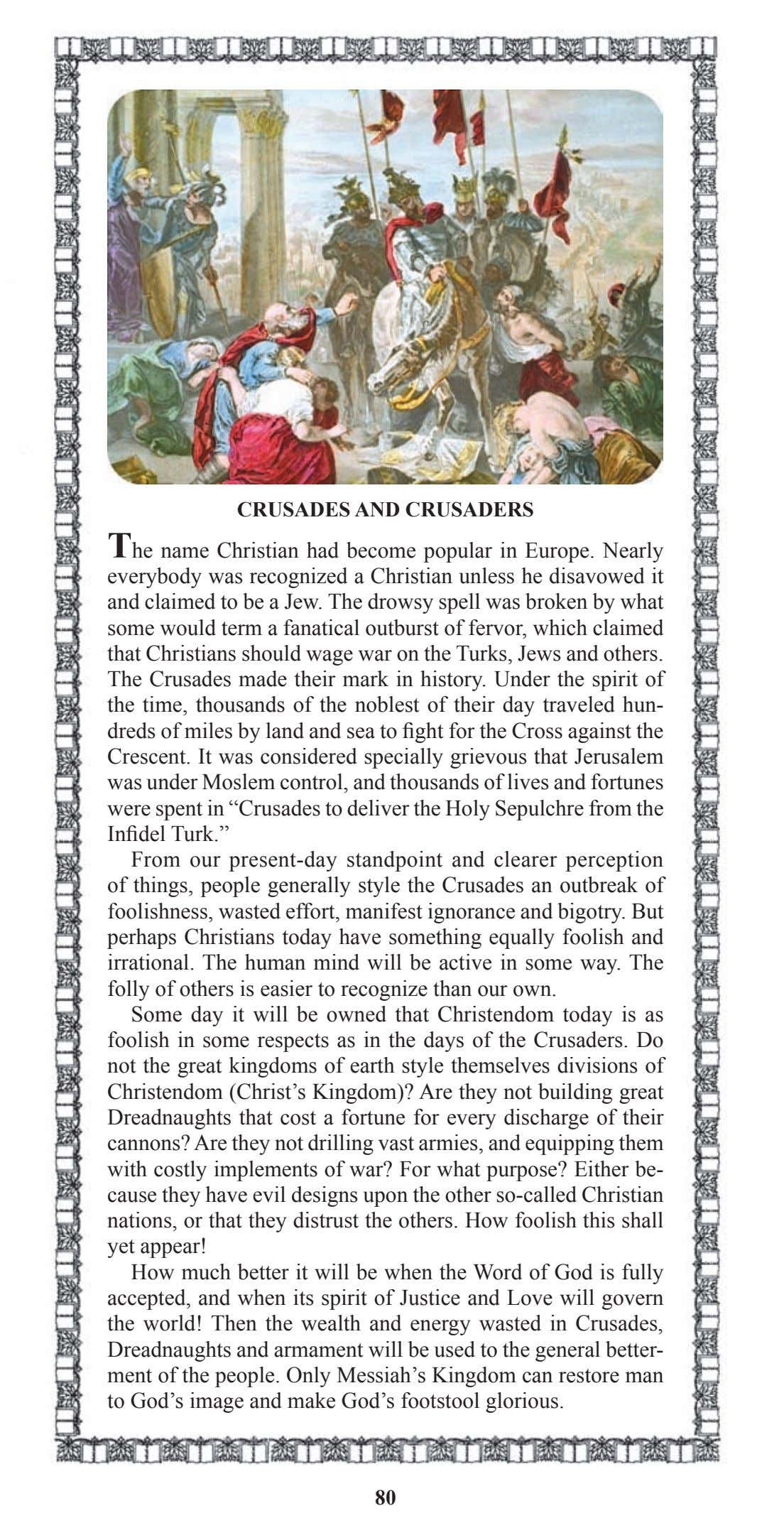 CRUSADES AND CRUSADERS The name Christian had become popular in Europe. Nearly everybody was recognized