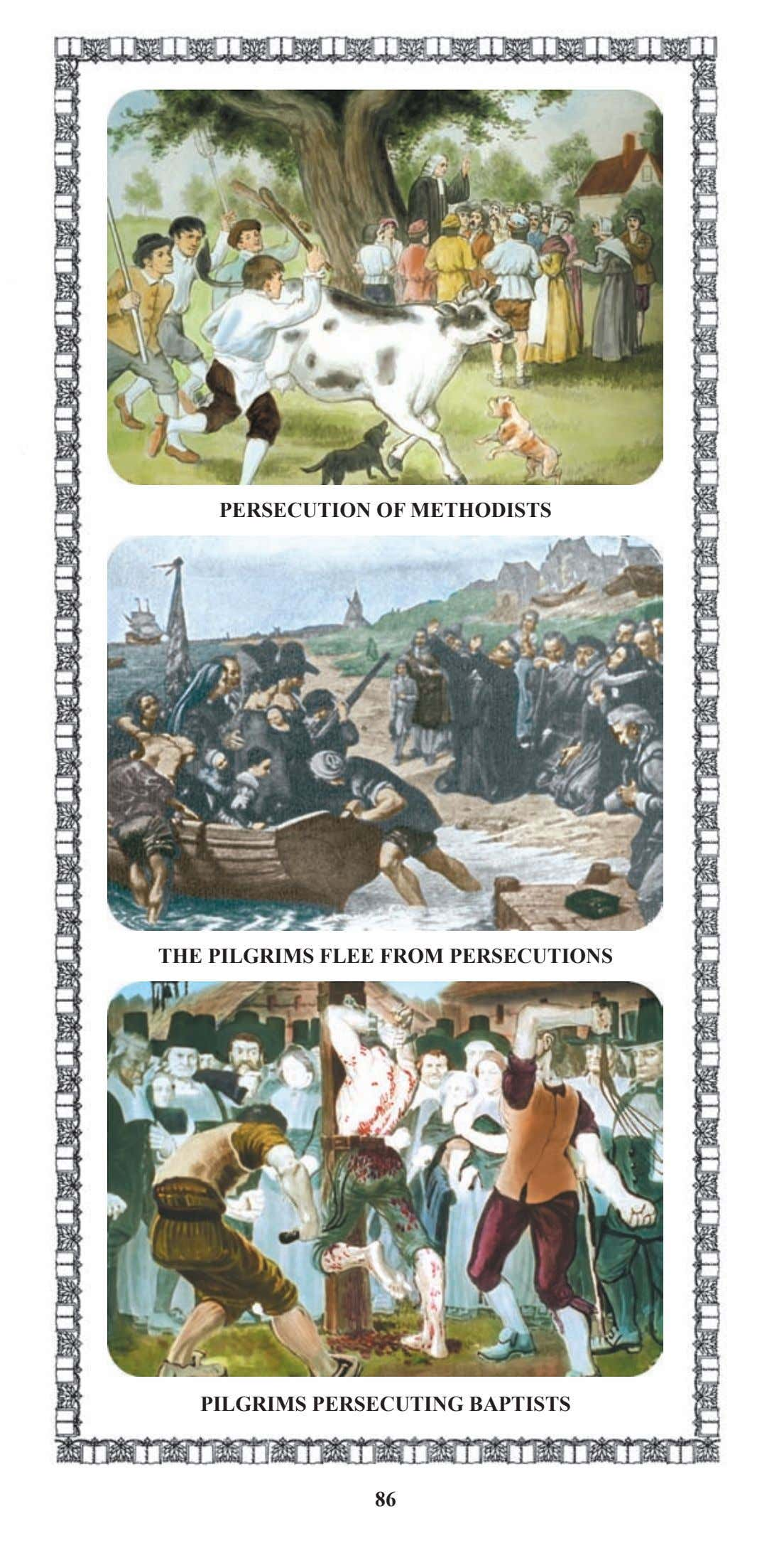 PERSECUTION OF METHODISTS THE PILGRIMS FLEE FROM PERSECUTIONS PILGRIMS PERSECUTING BAPTISTS 86