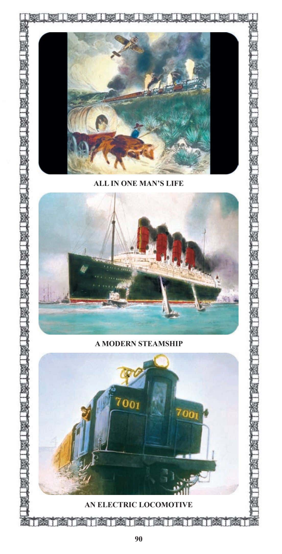 ALL IN ONE MAN'S LIFE A MODERN STEAMSHIP AN ELECTRIC LOCOMOTIVE 90