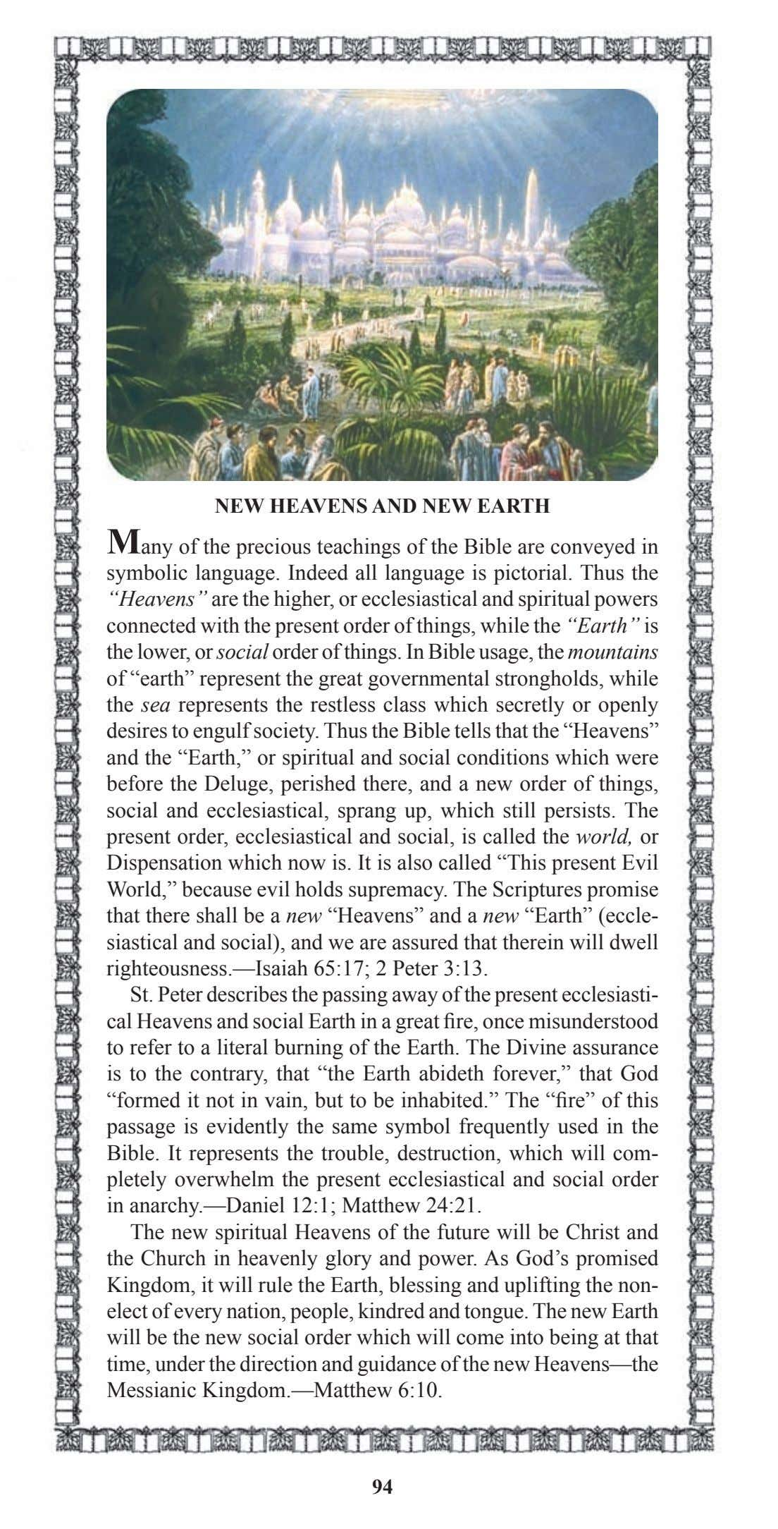 NEW HEAVENS AND NEW EARTH Many of the precious teachings of the Bible are conveyed
