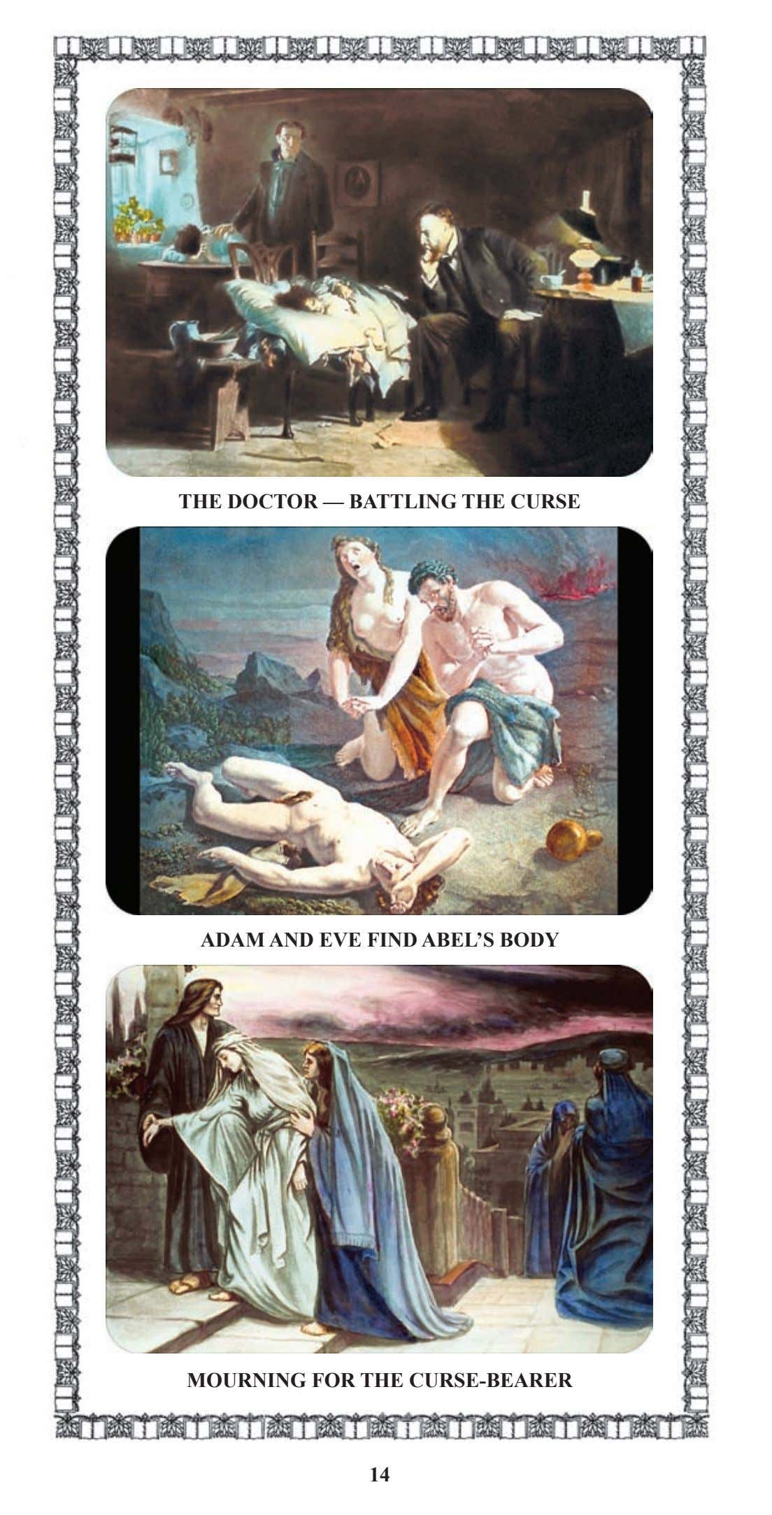 THE DOCTOR — BATTLING THE CURSE ADAM AND EVE FIND ABEL'S BODY MOURNING FOR THE
